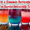 Top 5 Summer Beverages You Should Definitely Try