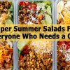 Super Summer Salads For Everyone Who Needs a Chill
