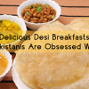 Delicious Desi Breakfasts Pakistanis Are Obsessed With