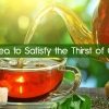 Types of Tea to Satisfy the Thirst of Chai-holics