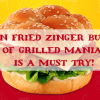 Fusion Fried Zinger Burger of Grilled Mania is a MUST try!